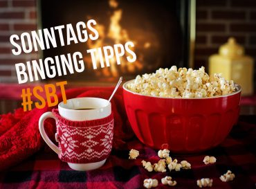 #SBT – Sonntags Binging Tipps zum 1. Advent